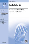 Cover icon of I've Gotta Be Me sheet music for choir (SAB) by Walter Marks and Larry Shackley