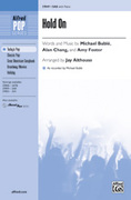 Cover icon of Hold On sheet music for choir (SAB) by Michael Buble, Michael Buble, Alan Chang, Amy Foster and Jay Althouse