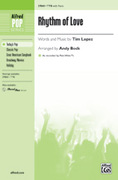 Cover icon of Rhythm of Love sheet music for choir (TTB) by Tim Lopez and Andy Beck