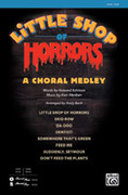 Cover icon of Little Shop of Horrors: A Choral Medley sheet music for choir (SAB) by Howard Ashman