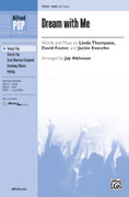 Cover icon of Dream with Me sheet music for choir (SAB) by Linda Thompson, David Foster, Jackie Evancho and Jay Althouse