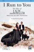 Cover icon of I Run to You: The Hits of Lady Antebellum sheet music for choir (SAB: soprano, alto, bass) by Anonymous and Greg Gilpin, intermediate skill level