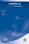 Cover icon of Laudamus Te sheet music for choir (3-Part Mixed) by Laura Farnell