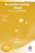 Cover icon of Not Another Fruitcake, Please! sheet music for choir (2-Part) by Mark Weston, intermediate
