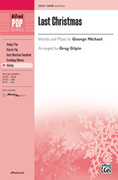 Cover icon of Last Christmas sheet music for choir (SATB: soprano, alto, tenor, bass) by George Michael and Greg Gilpin, intermediate skill level