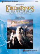 Cover icon of The Lord of the Rings: The Two Towers, Symphonic Suite from (COMPLETE) sheet music for full orchestra by Howard Shore and Jerry Brubaker
