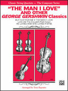 Cover icon of The Man I Love and Other George Gershwin Classics (COMPLETE) sheet music for string quartet by George Gershwin, classical score, easy/intermediate skill level