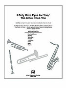Cover icon of I Only Have Eyes for You / The More I See You sheet music for Choral Pax (full score) by Al Dubin