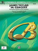 Cover icon of James Taylor in Concert (COMPLETE) sheet music for full orchestra by James Taylor and Victor Lopez