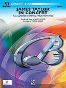 Cover icon of James Taylor in Concert (COMPLETE) sheet music for concert band by James Taylor, easy/intermediate