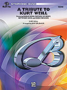 Cover icon of A Tribute to Kurt Weill sheet music for concert band (full score) by Kurt Weill, intermediate skill level