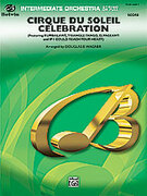 Cover icon of Cirque du Soleil Celebration (COMPLETE) sheet music for full orchestra by Anonymous