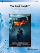 Cover icon of The Dark Knight, Suite from sheet music for concert band (full score) by Hanz Zimmer, James Newton Howard and Victor Lopez