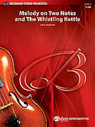 Cover icon of Melody on Two Notes and The Whistling Kettle sheet music for string orchestra (full score) by Leroy Anderson, easy skill level