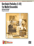 Cover icon of Gershwin Preludes for Mallet Ensemble (COMPLETE) sheet music for percussions by George Gershwin and Jeremiah Clarke, classical score, intermediate