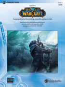 Cover icon of World of Warcraft, Suite from sheet music for concert band (full score) by Russell Brower, Jason Hayes and Douglas E. Wagner, easy/intermediate concert band (full score)
