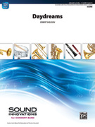 Cover icon of Daydreams sheet music for concert band (full score) by Robert Sheldon