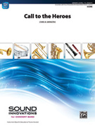 Cover icon of Call to the Heroes sheet music for concert band (full score) by Chris M. Bernotas, easy skill level