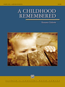 Cover icon of A Childhood Remembered sheet music for concert band (full score) by Rossano Galante, intermediate concert band (full score)