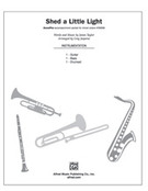 Cover icon of Shed a Little Light (COMPLETE) sheet music for Choral Pax by James Taylor and Greg Jasperse