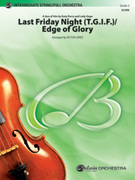Cover icon of Last Friday Night / Edge of Glory (COMPLETE) sheet music for full orchestra by Anonymous and Victor Lopez
