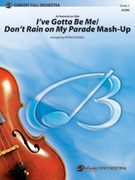 Cover icon of Iave Gotta Be Me / Donat Rain on My Parade Mash-Up sheet music for full orchestra (full score) by Barbara Streisand and Patrick Roszell