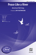 Cover icon of Peace Like a River sheet music for choir (SSA) by Anonymous and Jay Althouse, intermediate