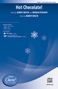 Cover icon of Hot Chocolate! sheet music for choir (3-Part Mixed) by Andy Beck and Brian Fisher, intermediate
