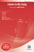 Cover icon of Listen to My Song sheet music for choir (SATB: soprano, alto, tenor, bass) by Andy Beck, intermediate