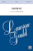 Cover icon of Savor So sheet music for choir (SATB, a cappella) by Darmon Meader, intermediate choir (SATB, a cappella)
