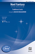 Cover icon of Noel Fantasy sheet music for choir (SAB) by Anonymous and David Waggoner
