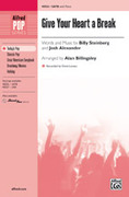 Cover icon of Give Your Heart a Break sheet music for choir (SATB: soprano, alto, tenor, bass) by Billy Steinberg, Josh Alexander, Demi Lovato and Alan Billingsley, intermediate