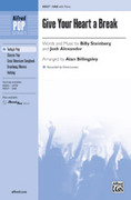 Cover icon of Give Your Heart a Break sheet music for choir (SAB: soprano, alto, bass) by Billy Steinberg, Josh Alexander, Demi Lovato and Alan Billingsley, intermediate