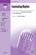 Cover icon of Fascinating Rhythm sheet music for choir (SSA) by George Gershwin, Ira Gershwin and Mark Hayes