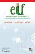 Cover icon of Elf! sheet music for choir (SATB) by Matthew Sklar, Chad Beguelin and Andy Beck