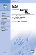 Cover icon of Jet Set (from the musical Catch Me If You Can) sheet music for choir (SAB) by Marc Shaiman, Scott Wittman and Eric Van Cleave