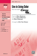 Cover icon of Live in Living Color (from the musical Catch Me If You Can) sheet music for choir (SATB) by Marc Shaiman, Scott Wittman and Eric Van Cleave