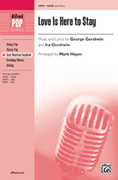 Cover icon of Love Is Here to Stay sheet music for choir (SATB) by George Gershwin, Ira Gershwin and Mark Hayes