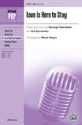 Cover icon of Love Is Here to Stay sheet music for choir (SSA) by George Gershwin, Ira Gershwin and Mark Hayes