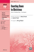 Cover icon of Counting Down to Christmas (from A Christmas Story: The Musical) sheet music for choir (SATB: soprano, alto, tenor, bass) by Benj Pasek and Greg Gilpin, intermediate