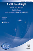 Cover icon of A Still, Silent Night sheet music for choir (3-Part Mixed) by Anonymous and Sally K. Albrecht, intermediate choir (3-Part Mixed)