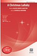 Cover icon of A Christmas Lullaby sheet music for choir (SATB) by Donald Moore