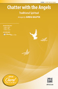 Cover icon of Chatter with the Angels sheet music for choir (2-Part) by Anonymous and Greg Gilpin