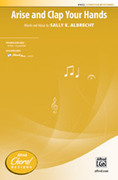 Cover icon of Arise and Clap Your Hands sheet music for choir (2-Part / SSA) by Sally K. Albrecht, intermediate choir (2-Part / SSA)