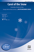 Cover icon of Carol of the Snow sheet music for choir (3-Part Mixed) by Anonymous and Ruth Morris Gray, intermediate