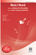 Cover icon of Music I Heard sheet music for choir (SATB: soprano, alto, tenor, bass) by Vicki Tucker Courtney, intermediate skill level