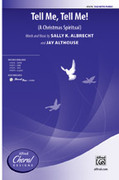 Cover icon of Tell Me, Tell Me! sheet music for choir (SSA) by Sally K. Albrecht and Jay Althouse