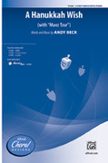 Cover icon of A Hanukkah Wish sheet music for choir (3-Part Mixed) by Andy Beck