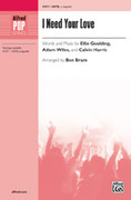 Cover icon of I Need Your Love sheet music for choir and piano (SATB divisi, a cappella) by Ellie Goulding