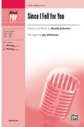 Cover icon of Since I Fell For You sheet music for choir (SATB) by Buddy Johnson and Jay Althouse
